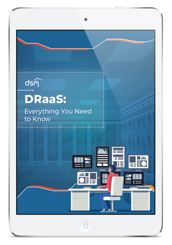 DRaaS: Everything You Need to Know | DSM
