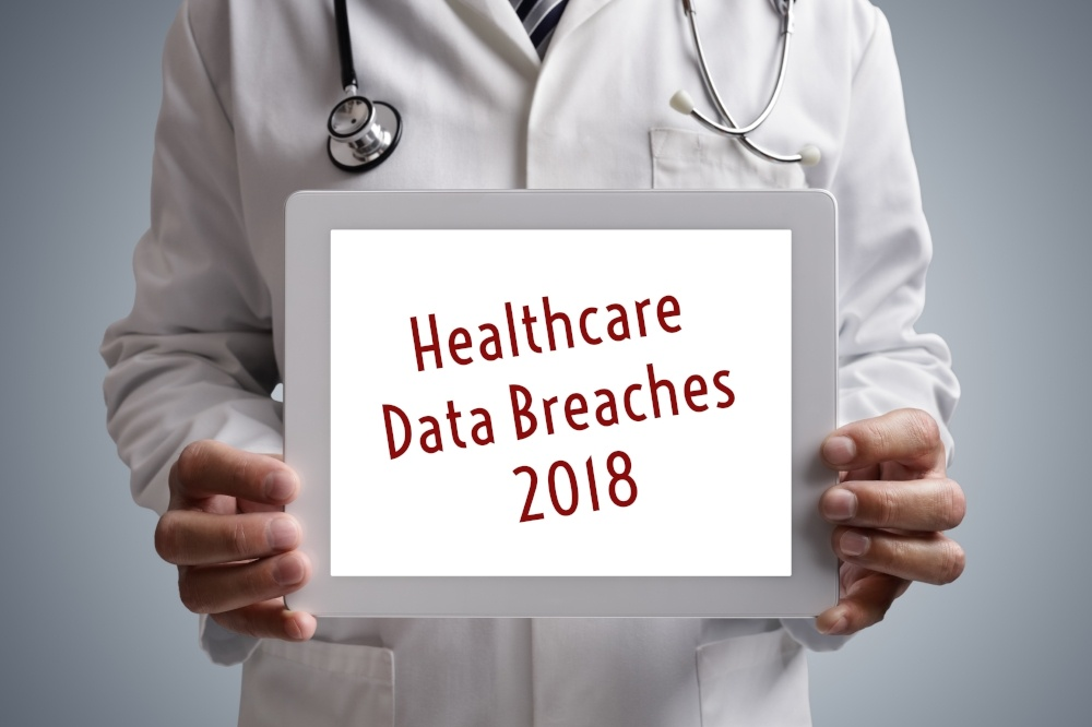 Healthcare Data Breaches in 2018: A Bad Year for Patient Privacy