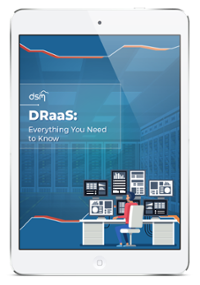 DRaaS: Everything You Need to Know